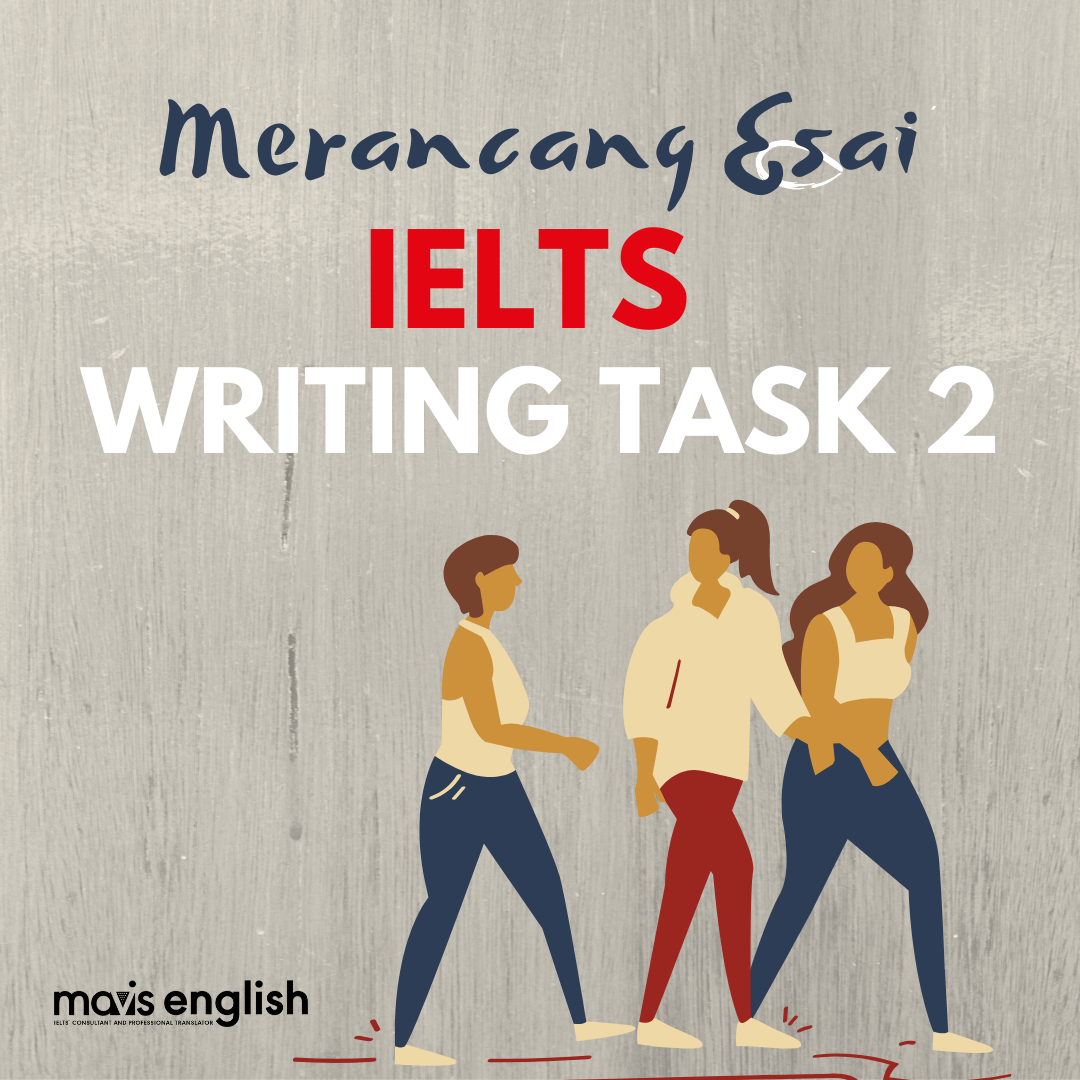 Merancang Esai IELTS Writing Task 2