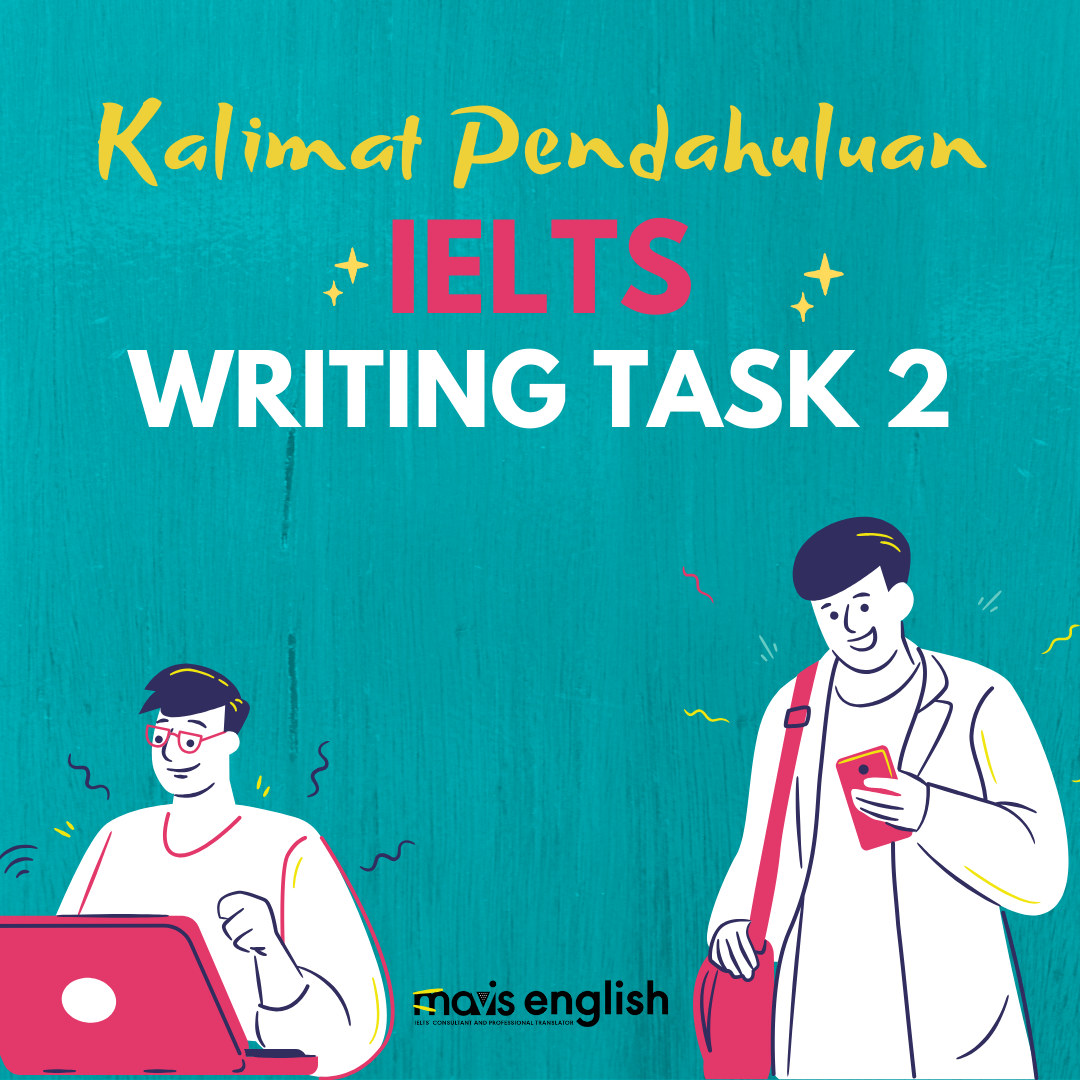 Kalimat Pendahuluan IELTS Writing Task 2